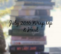 July Wrap Up and Haul