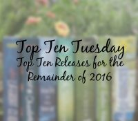 Top Ten Releases for the Rest of 2016