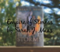 Empire of Storms // An Amazing Addition to an Amazing Series