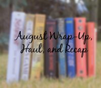 August Wrap-Up, Haul, and Recap