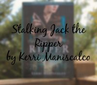 Stalking Jack the Ripper // A Creepy yet Delightful Story