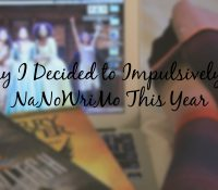 Why I Decided to Impulsively Tackle NaNoWriMo