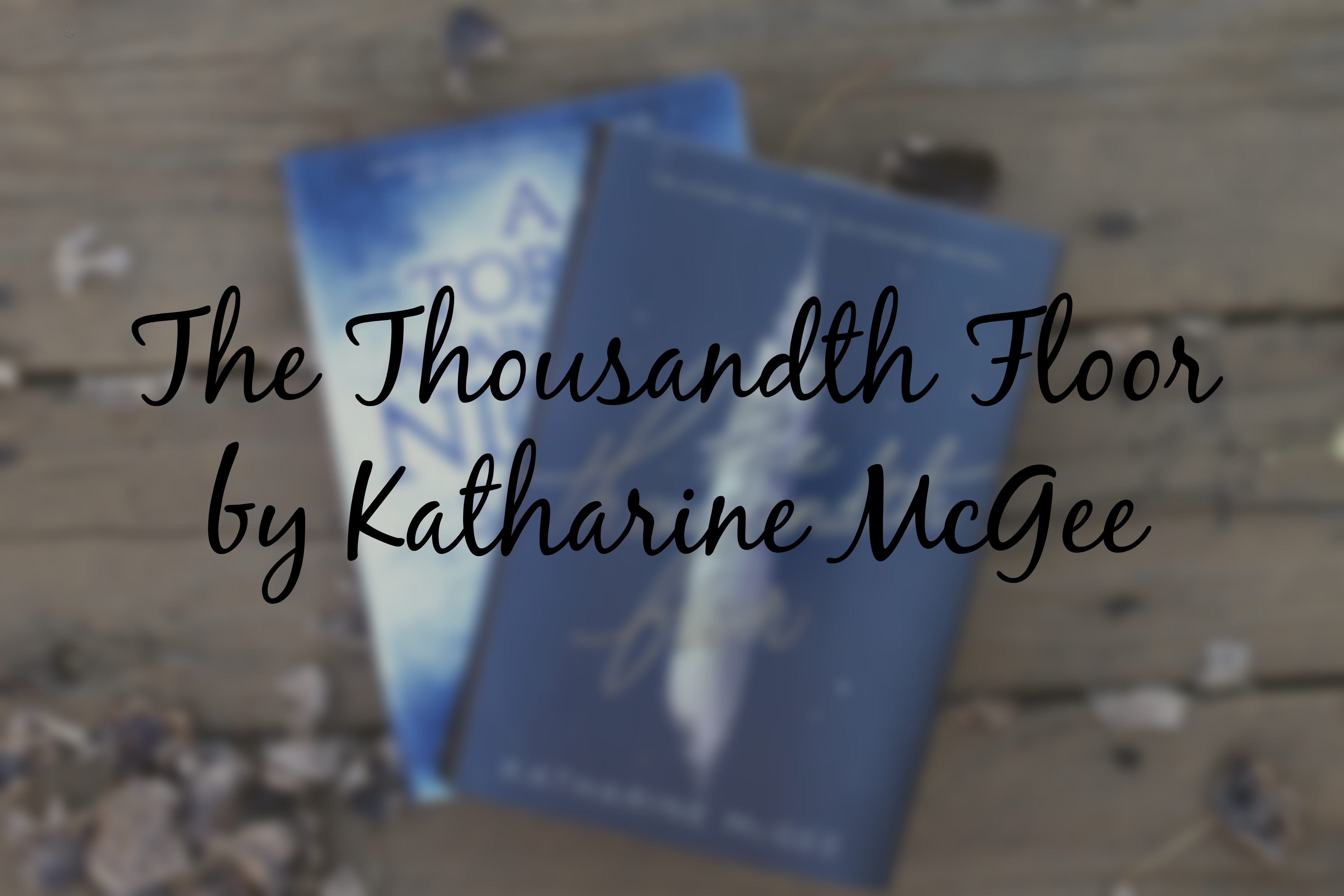 The Thousandth Floor A Very Messed Up Book Glittering