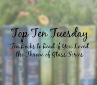 Ten Books to Read if You Loved Throne of Glass