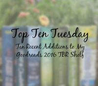 Ten 2016 Releases Recently Added to My To Be Read Shelf