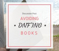 Why I Try Avoiding DNFing Books at All Costs