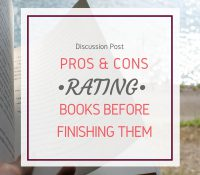 Rating Books Before Finishing Them || Pros and Cons