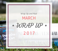 March Wrap Up + Haul