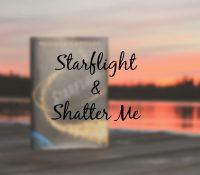 Mini Reviews // Shatter Me & Starflight